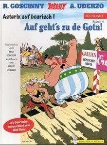 Asterix Mundart 09 Bayrisch 1: Auf Geht''''s zu de Gotn: Asterix auf boarisch: BD 9
