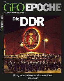 GEO Epoche Die DDR: Alltag im Arbeiter- und Bauern-Staat 1949 - 1990