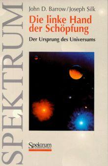Die linke Hand der Schöpfung: Der Ursprung des Universums