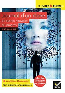 """Journal d'un clone et autres nouvelles du progrès : Dossier thématique """"Faut-il avoir peur du progrès ?"""""""