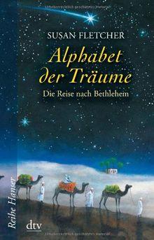 Alphabet der Träume: Die Reise nach Bethlehem