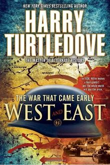 West and East (The War That Came Early, Book Two) (War That Came Early (Del Rey Hardcover))