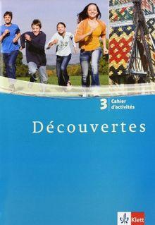Découvertes.. Band.3 Cahier d'activites, 3. Lernjahr: TEIL 3
