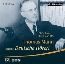 Deutsche Hörer!: BBC-Reden 1941 bis 1945: BBC-Reden 1941-1945. O-Ton