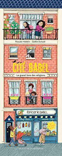 Cité Babel : le grand livre des religions