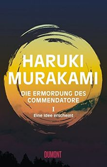 Die Ermordung des Commendatore Band 1: Eine Idee erscheint. Roman