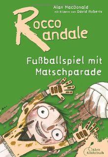 Rocco Randale: Fußballspiel mit Matschparade