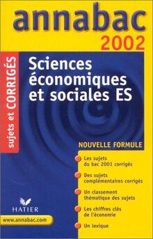 Sciences économiques et sociales ES. Sujets et corrigés 2002 (Annabac)