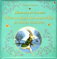 Alice au pays des merveilles et autres histoires: Histoires pour les petits