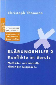 Klärungshilfe 2: Konflikte im Beruf: Methoden und Modelle klärender Gespräche