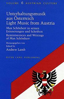 Light Music from Austria: Reminiscences and Writings of Max Schonherr/Unterhaltungsmusik Aus Osterreich : Max Schonherr in Seinen Erinnerungen Und S (Austrian Culture)