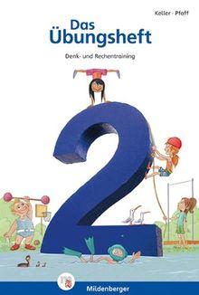 Das Übungsheft 2. Mathe. Neubearbeitung: Denk- und Rechentraining. Mit Lösungsheft und Stickerbogen
