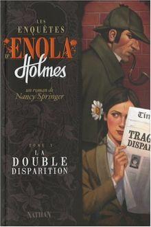 Les enquêtes d'Enola Holmes, Tome 1 : La double disparition