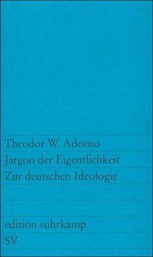 Jargon der Eigentlichkeit: Zur deutschen Ideologie