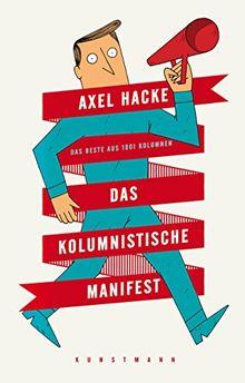 Das kolumnistische Manifest: Das Beste aus 1001 Kolumnen