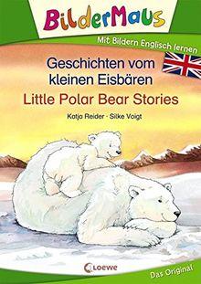 Bildermaus - Mit Bildern Englisch lernen - Geschichten vom kleinen Eisbären - Little Polar Bear Stories