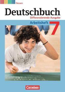 Deutschbuch - Differenzierende Ausgabe Hessen: 7. Schuljahr - Arbeitsheft mit Lösungen