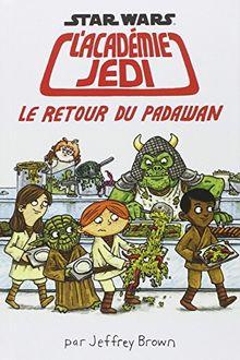 Star Wars L'académie Jedi, Tome 2 : Le retour du padawan