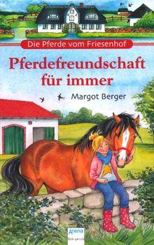 Pferdefreundschaft für immer: Die Pferde vom Friesenhof