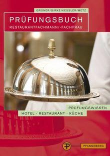 Prüfungsbuch Restaurantfachmann/ -fachfrau: Prüfungsbereiche Restaurantorganisation und Service