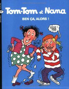 Tom Tom ET Nana: Ben Ca, Alors!