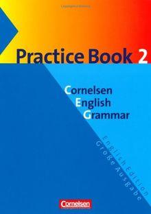 Cornelsen English Grammar - Große Ausgabe und English Edition: Cornelsen English Grammar, Große Ausgabe, Practice Book 2
