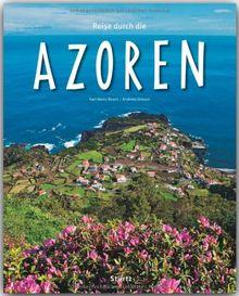 Reise durch die AZOREN - Ein Bildband mit über 190 Bildern - STÜRTZ Verlag