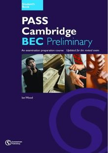 Pass Cambridge BEC Preliminary: An Examination Preparation Course: Preliminary Student's Book No.1