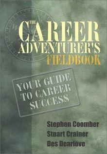 The Career Adventurers Fieldbook: Your Guide to Career Success (Career Adventure Book)