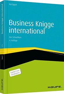 Business Knigge international: Der Schnellkurs (Haufe Fachbuch)