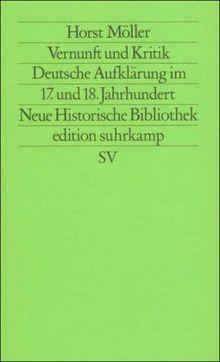 Vernunft und Kritik: Deutsche Aufklärung im 17. und 18. Jahrhundert