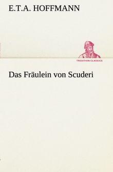 Das Fräulein von Scuderi (TREDITION CLASSICS)