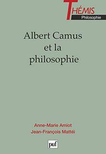 Albert camus et la philosophie (Thémis)