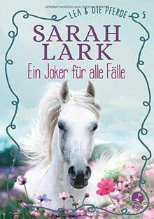 Lea und die Pferde: Ein Joker für alle Fälle .
