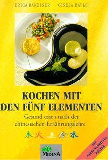 Kochen mit den Fünf Elementen. Gesund essen nach der chinesischen Ernährungslehre