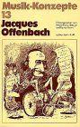 Jacques Offenbach (Musik-Konzepte 13)