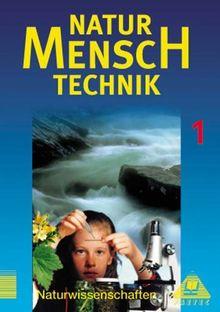 Duden Natur - Mensch - Technik - Naturwissenschaften: Natur - Mensch - Technik, Bd.1, Klasse 7: Lehrbuch für den Lernbereich Naturwissenschaft