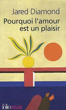 Pourquoi Amour Est Plaisi (Folio Essais)