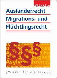 Ausländerrecht, Migrations- und Flüchtlingsrecht Ausgabe 2019/2020