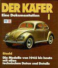 Der Käfer, Bd.1, Die Modelle von 1945 bis heute mit allen technischen Daten und Details