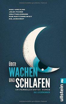 Über Wachen und Schlafen: Systemrelevanter Humor. Das Lesedünenbuch.