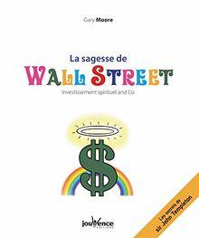 La sagesse de Wall Street : Investissement spirituel and Co - Les secrets de sir John Templeton