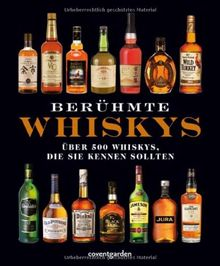 Berühmte Whiskys. Über 500 Whiskys, die Sie kennen sollten