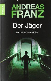 Der Jäger: Julia Durants 4. Fall (Knaur TB)