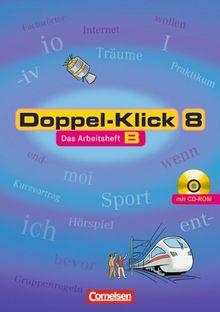 Doppel-Klick - Allgemeine Ausgabe, Nord, Nordrhein-Westfalen: 8. Schuljahr - Arbeitsheft B mit Lösungen und CD-ROM: Für Kinder mit Deutsch als Zweitsprache