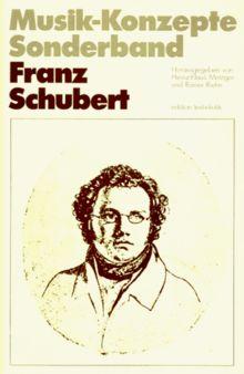 Franz Schubert (Musik-Konzepte Sonderband)