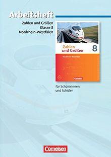 Zahlen und Größen - Nordrhein-Westfalen Kernlehrpläne - Ausgabe 2013: 8. Schuljahr - Arbeitsheft mit eingelegten Lösungen