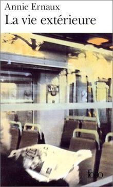 La Vie Exterieure: 1993-1999 (Folio (Gallimard))