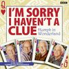 I'm Sorry I Haven't A Clue: Humph In Wonderland (BBC Audio)
