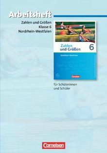 Zahlen und Größen - Nordrhein-Westfalen Kernlehrpläne - Ausgabe 2013: 6. Schuljahr - Arbeitsheft mit eingelegten Lösungen
